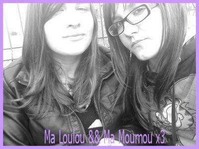 Ma Loulou && Ma Moumou x3