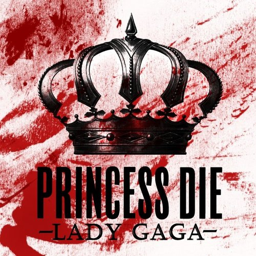 lady gaga princess die ( la princesse morte) paroles en français