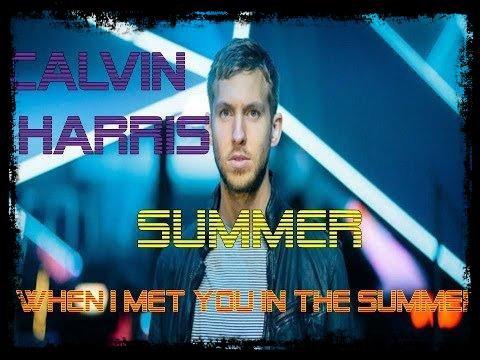 """Musique / Son: """" Calvin Harris """"Summer"""""""