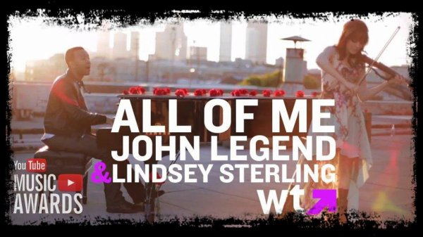 "Musique / Son:  ""All Of Me"" - John Legend & Lindsey Stirling"