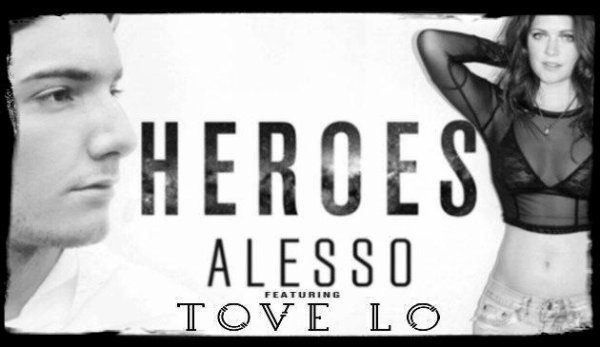"Musique / Son: "" Alesso ft. Tove Lo - Heroes"""