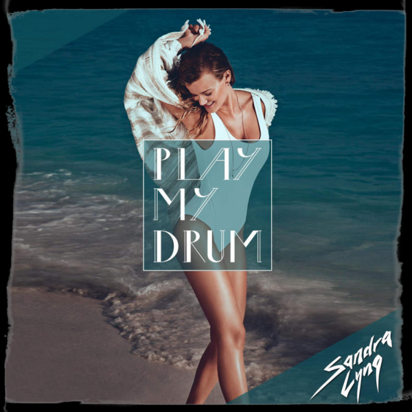"Musique Son: Sandra LYNG - ""Play My Drum"""