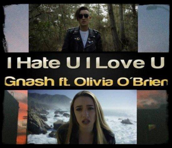 """Musique Son: GNASH  ft. Olivia O'Brien  """"I hate u, i love u"""""""