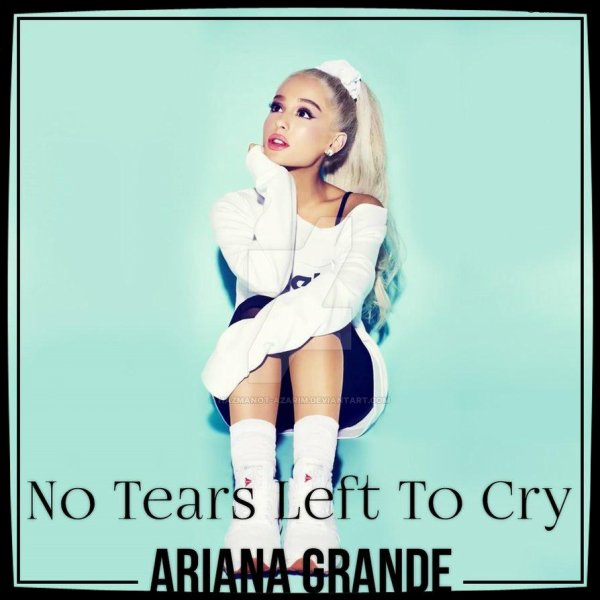 """Musique Son: Ariana GRANDE - """"No tears left to cry"""""""