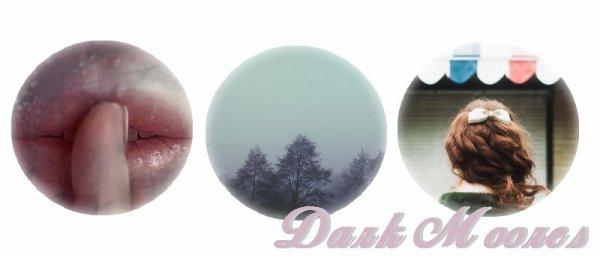 Dark Moores.
