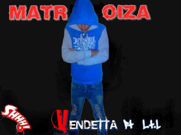 Vandetta LTL - FT -Matroiza (2012)