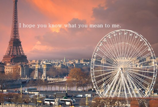 I hope you know what you mean to me!