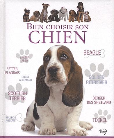 Bien choisir son chien. » Lecon 1 [Critères pour choisir son chien] chapitre 1 [ Conseils avant d'acheter un chien ].
