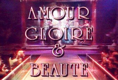 Amour, Gloire et Beauté