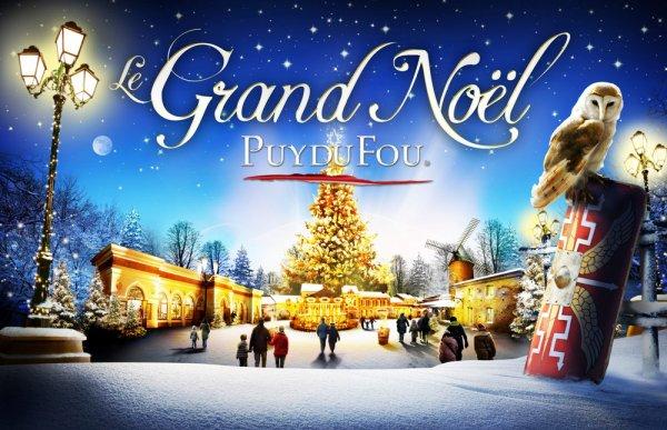 Le Grand Noel Du Puy Du Fou Le Grand Noel du Puy du Fou   Ambassadeur du Puy du Fou et de la