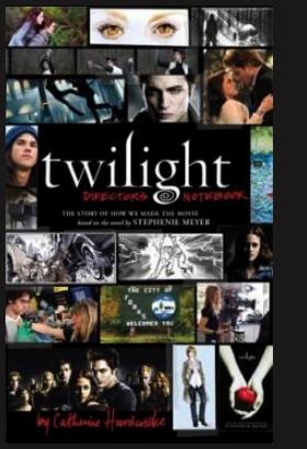 Twilight : Carnet de Bord de la Réalisatrice - Catherine Hardwicke