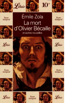La mort d'Olivier Bécaille et autres nouvelles - Emile Zola