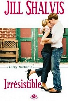 Irrésistible (Lucky Harbor, Tome 1) - Jill Shalvis