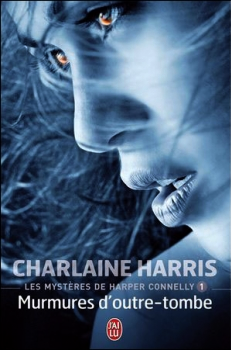 Murmures d'outre-tombe (Les mystères de Harper Connelly, tome 1) - Charlaine Harris
