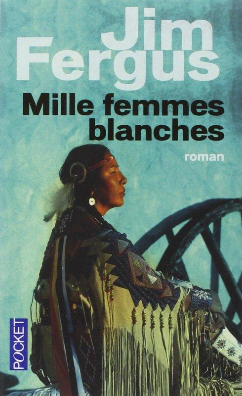 MILLE FEMMES BLANCHES : LES CARNETS DE MAY DODD DE JIM FERGUS