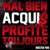 Mister you - Mal Bien Acquis Profite Toujours.