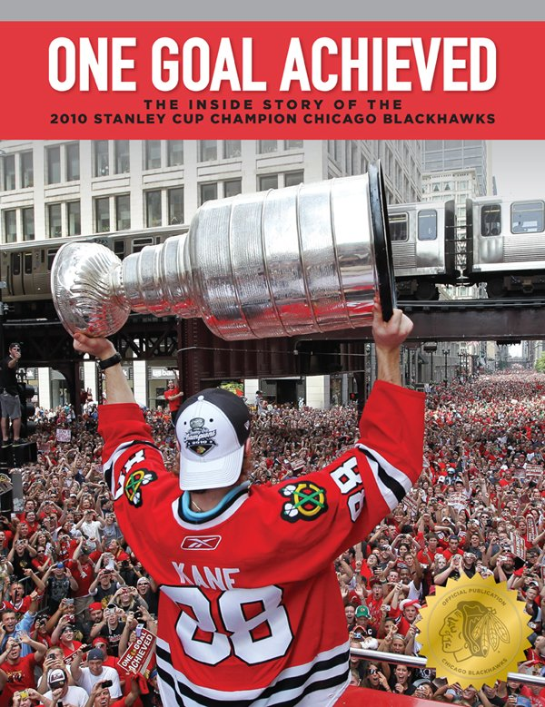 """Blackhawks announce release of """"One Goal Achieved: The Inside Story of the 2010 Stanley Cup Champion Chicago Blackhawks"""""""