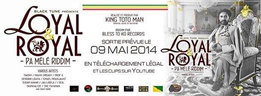LOYAL & ROYAL - Pa Mélé Riddim 2014 - La Compile