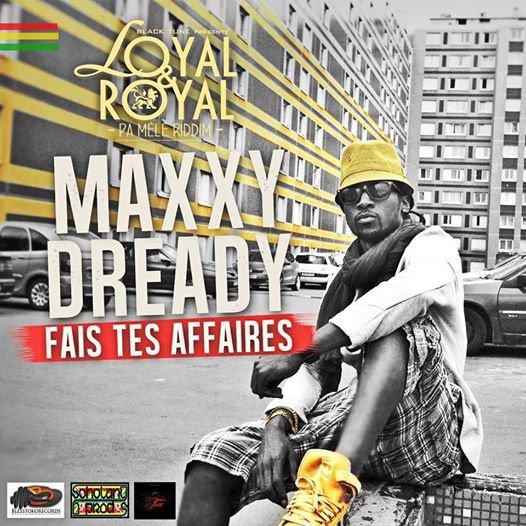 LOYAL & ROYAL - Pa Mélé Riddim - 2014 - MAXXI DREADY