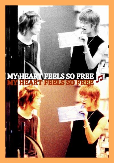 OS   MY HEART FEELS SO FREE