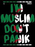 Don't panik I'm MUSLIM