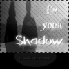 imyourshadow