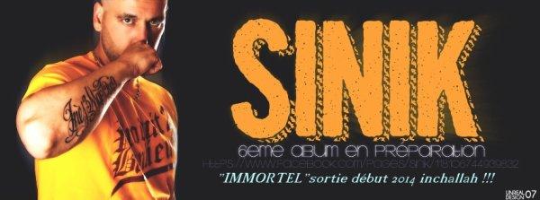 """SINIK """"Immortel"""" 6 ème album en préparation sortie début 2014 inchallah !!!"""