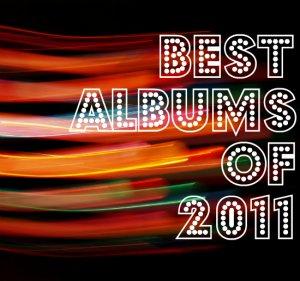 Les 10 meilleurs albums de 2011 par Mrik