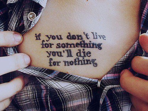 """""""Si tu ne vis pas pour quelque chose, tu mourras pour rien""""."""