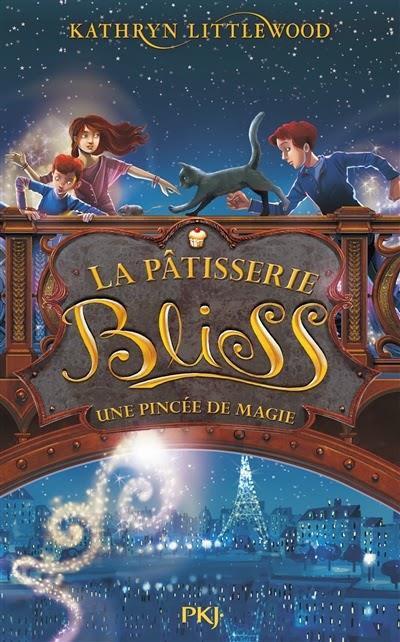 La Pâtisserie Bliss - Tome 2 : Une pincée de magie.