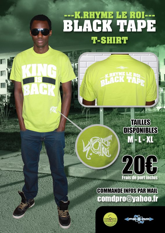LES TEE SHIRTS : KING IS BACK/KRHYME LE ROI /BLACK TAPE