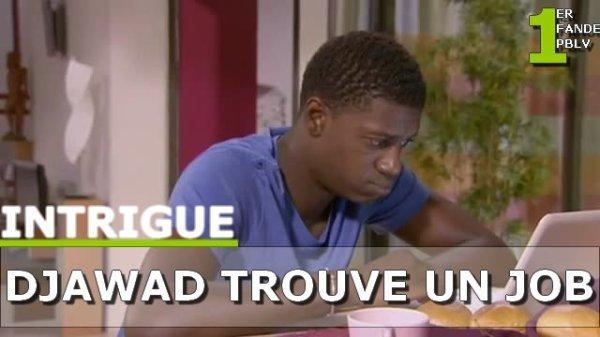 Djawad trouve un job dans le ménage !