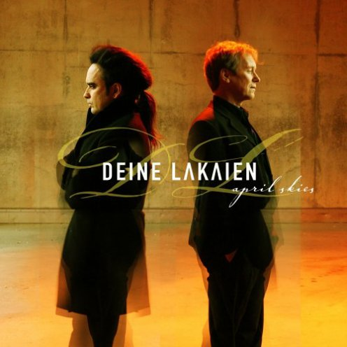 April Skies / Slowly comes my night - Deine Lakaien (2005)
