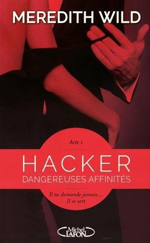 Hacker Dangereuses affinités Acte 1