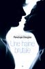 Evanescence: Une haine brutale/Un amour brûlant