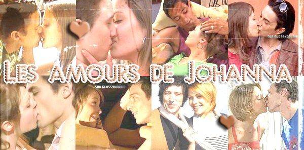 ~Les amours de Johanna ~ By GlossyDounia