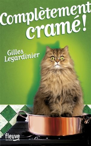 """""""Complétement cramé!"""" de Gilles Legardinier"""