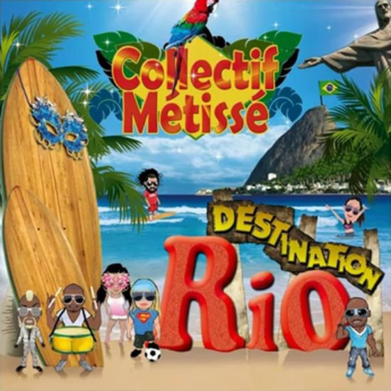 Destination Rio  / Collectif Métisse - Destination Rio  (2012)