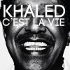C'est La Vie / Khaled - C'est La Vie (2012)