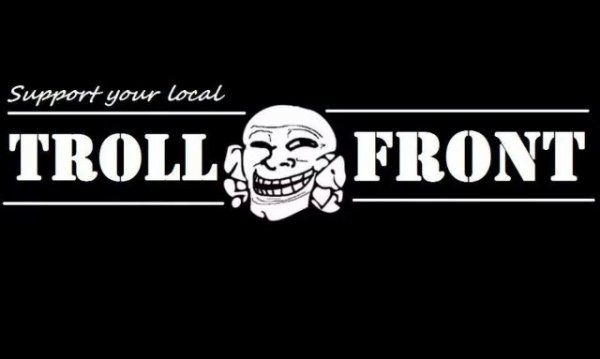 Support your local troll front :)