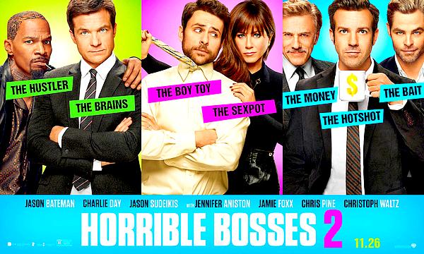 Découvrez les affiches de Horrible Bosses 2 ainsi que la bande-annonce officielle du film