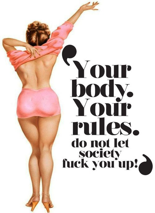 Your body, your rules.