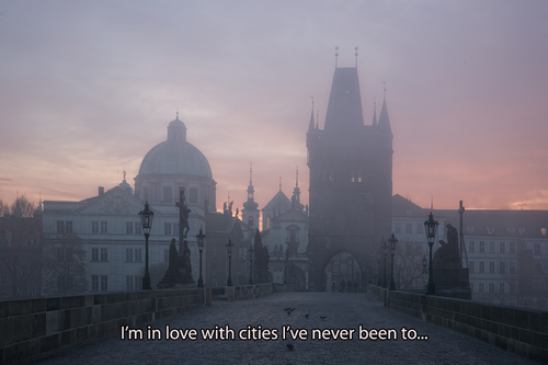 I'm in love with cities i've never been to ...