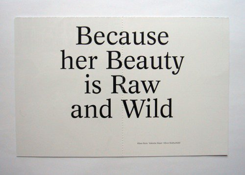 Because her beauty is raw and wild.