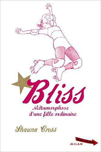 Bliss - métamorphose d'une fille ordinaire