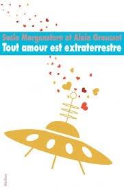 Tout amour est extraterrestre