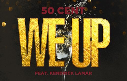 Street King Immortal / 50 Cent & Kendrick Lamar & Kidd Kidd - We Up (2013)
