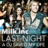 Last Night a Dj Saved my Life / Milk Inc. - Last Night a Dj Saved my Life (2013)