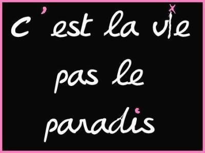 C'est la vie..
