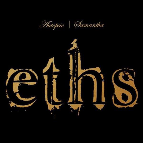 Eths - Autopsie & Samantha (Réedition 2013)